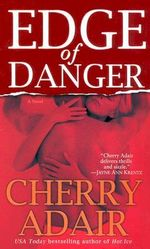 Edge of Danger : A Novel - Cherry Adair