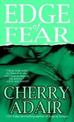 Edge of Fear : A Novel - Cherry Adair