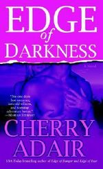 Edge of Darkness : A Novel - Cherry Adair