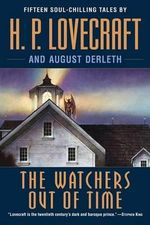 The Watchers Out of Time - H P Lovecraft