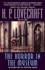 The Horror in the Museum - H P Lovecraft
