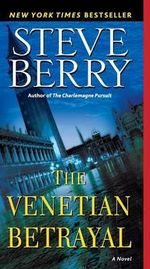 The Venetian Betrayal - Steve Berry