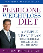 The Perricone Weight-Loss Diet : A Simple 3-Part Plan to Lose the Fat, the Wrinkles, and the Years - Dr Nicholas Perricone