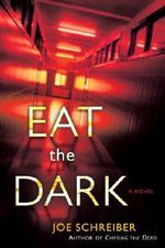 Eat the Dark - Joe Schreiber