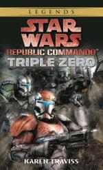 Star Wars Republic Commando : Triple Zero : Book 2 - Karen Traviss