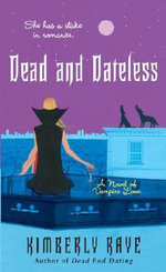 Dead and Dateless : A Novel of Vampire Love - Kimberly Raye