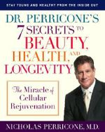 Dr. Perricone's 7 Secrets to Beauty, Health and Longevity - Nicholas Perricone