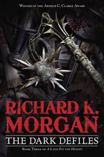 The Dark Defiles - Richard K Morgan