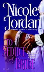 To Seduce a Bride : A Novel - Nicole Jordan