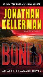 Bones : Alex Delaware Series : Book 23 - Jonathan Kellerman
