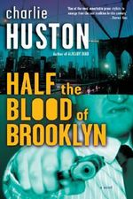Half the Blood of Brooklyn - Charlie Huston