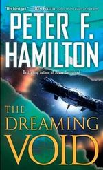 The Dreaming Void : The Void Trilogy : Book 1 - Peter F Hamilton