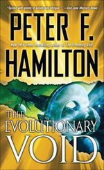 The Evolutionary Void (with Bonus Short Story) : The Void Trilogy : Book 3 - Peter F Hamilton