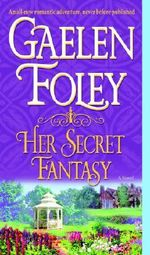 Her Secret Fantasy : Spice Trilogy Series : Book 2 - Gaelen Foley