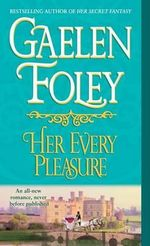 Her Every Pleasure : Spice Trilogy Series : Book 3 - Gaelen Foley