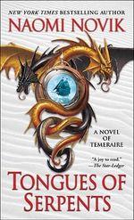 Tongues of Serpents : A Novel of Temeraire - Naomi Novik