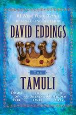 The Tamuli : Domes of Fire - The Shining Ones - The Hidden City - David Eddings