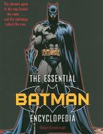 The Essential Batman Encyclopedia - Robert Greenberger