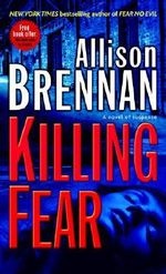 Killing Fear : A Novel of Suspense - Allison Brennan