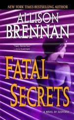 Fatal Secrets : A Novel of Suspense - Allison Brennan
