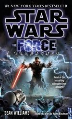 The Force Unleashed : Star Wars (Del Rey) - Sean Williams