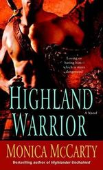 Highland Warrior : A Novel - Monica McCarty