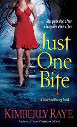Just One Bite : A Dead-end Dating Novel - Kimberly Raye