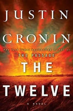 The Twelve : Book Two of the Passage Trilogy - Justin Cronin