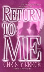 Return to Me : Last Chance Rescue Series : Book 2 - Christy Reece