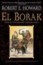 El Borak and Other Desert Adventures - Robert E Howard