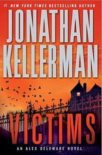 Victims : Alex Delaware Series : Book 27 - Jonathan Kellerman