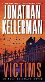 Victims : An Alex Delaware Novel - Jonathan Kellerman