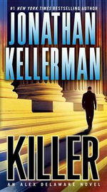 Killer : An Alex Delaware Novel - Jonathan Kellerman