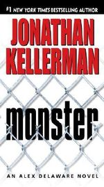 Monster : Alex Delaware Series : Book 13 - Jonathan Kellerman