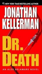Dr. Death : Alex Delaware Series : Book 14 - Jonathan Kellerman