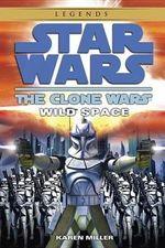Wild Space : Star Wars: Clone Wars (Del Rey Paperback) - Karen Miller
