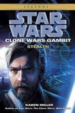 Stealth : Clone Wars Gambit: Stealth - Karen Miller