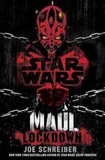 Maul Lockdown : Star Wars (Maul) - Joe Schreiber