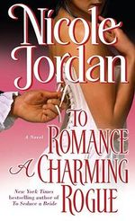 To Romance a Charming Rogue : A Novel - Nicole Jordan