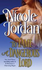 To Tame A Dangerous Lord : The Courtship Wars Series : Book 5 - Nicole Jordan