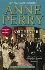Dorchester Terrace : A Charlotte and Thomas Pitt Novel - Anne Perry