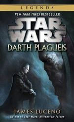 Darth Plagueis : Star Wars - James Luceno