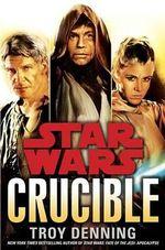 Crucible : Star Wars - Troy Denning