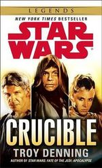 Star Wars : Crucible - Troy Denning