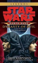 Darth Bane: Dynasty of Evil : A Novel of the Old Republic - Drew Karpyshyn