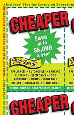 Cheaper : Insiders' Tips for Saving on Everything - Rick Doble