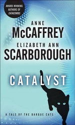 Catalyst : A Tale of the Barque Cats - Elizabeth Ann Scarborough