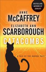 Catacombs : A Tale of the Barque Cats - Anne McCaffrey