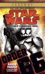 Star Wars Republic Commando : Order 66 : Book 4 - Karen Traviss