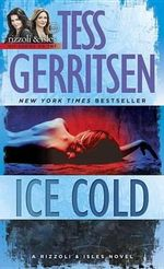 Ice Cold : Rizzoli and Isles Series : Book 8 - Tess Gerritsen